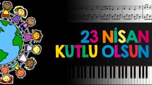 23 Nisan Kutlu Olsun [Piyano]+[Nota]+[Karaoke]