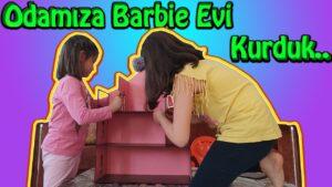 Ecrin & Zeynep - Barbie Evi Yaptık..!