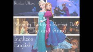 Karlar Ülkesi (Frozen) / Kutlama - Making Today a Perfect Day / Kısa Şarkı